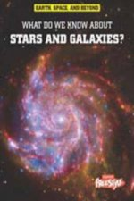 What Do We Know About Stars & Galaxies
