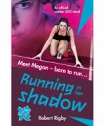 London 2012 Novel 1: Running in Her Shadow