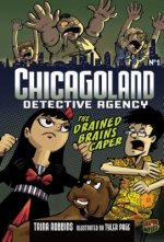 Chicagoland Book 1: The Drained Brains Caper