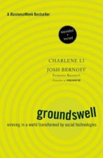 Groundswell: Winning in a World Transformed by Social Techno