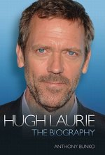 Hugh Laurie - the Biography