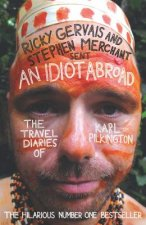 Idiot Abroad: The Travel Diaries of Karl Pilkington