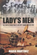 Lady's Men: the Story of Ww Ii's Mystery Bomber and Her Crew