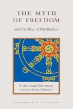 Myth of Freedom and the Way of Meditation