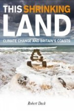 This Shrinking Land: Climate Change and Britain's Coasts