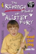 Revenge Files of Alistair Fury: Dead Dad Dog