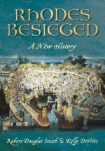 Beseiged Rhodes: A New History