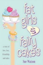 Fat Girls & Fairy Cakes