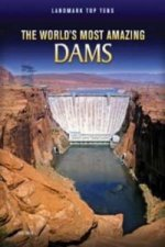 Worlds Most Amazing Dams