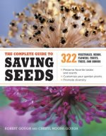 Complete Guide to Saving Seeds 322 Vegetable, Herbs, Flowers, Fruits, Trees and Shrubs