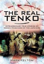 Real Tenko: Extraordinary True Stories of Women Prisoners of the Japanese