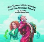 Fierce Little Woman and the Wicked Pirate