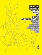 Spatial Agency: Other Ways of Doing Architecture