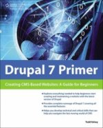 Drupal 7 Primer: Creating CMS-Based Websites
