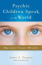 Psychic Children Speak to the World