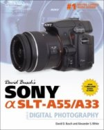 David Busch's Sony Alpha SLT-A55/A33 Guide to Digital Photog
