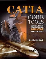 CATIA Core Tools: Computer Aided Three-dimensional Interacti