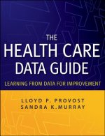 Health Care Data Guide: A Practical Approach to Enhancing Or