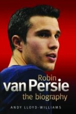 Robin Van Persie - the Biography