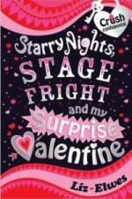 Starry Nights, Stage Fright and My Surprise Valentine