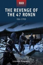Revenge of the 47 Ronin - Edo 1702