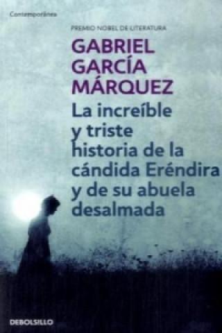 La increible y triste historia de la candida Erendira y de su abuela des desalmada. Die unglaubliche und traurige Geschichte von der einfältigen Erend