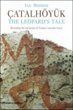 Catalhoyuk: The Leopard's Tale