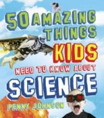 50 Things Your Kids Need to Know About Science