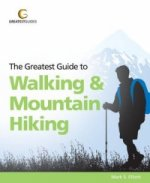 Greatest Guide to Walking and Mountain Hiking