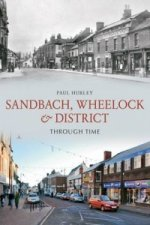 Sandbach, Wheelock & District Through Time