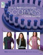 How to Knit Fashionable Scarves on a Circle Loom
