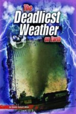 Deadliest Weather On Earth