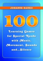 100 Learning Games for Special Needs with Music, Movement, S