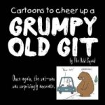 Cartoons to Cheer Up a Grumpy Old Git by The Odd Squad
