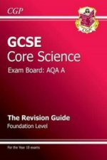 GCSE Core Science AQA A Revision Guide - Foundation (with On