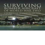 Surviving Bomber Aircraft of World War Two