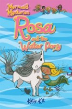 Mermaid Mysteries: Rosa and the Water Pony
