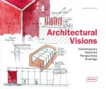 Architectural Visions: Contemporary Sketches, Perspectives,Drawin