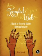 Tangled Web: Securing Modern Web Applications