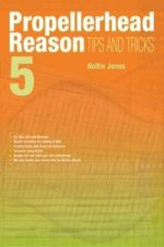 Propellerhead Reason 5 Tips and Tricks