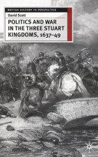 Politics and War in the Three Stuart Kingdoms, 1637-49
