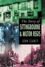 Story of Sittingbourne and Milton Regis