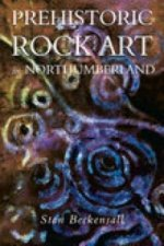 Prehistoric Rock Art of Northumberland
