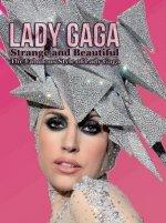 Lady Gaga: Strange And Beautiful