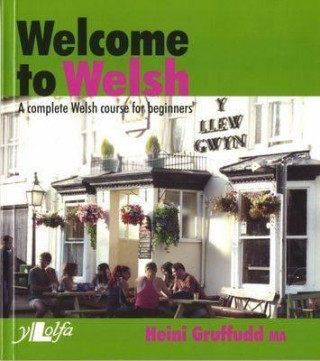 Welcome to Welsh - A Complete Welsh Course for Beginners