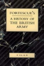 Fortescue's History of the British Army: Volume IX
