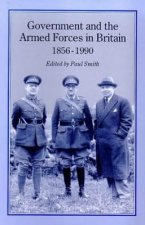 Government and the Armed Forces in Britain, 1856-1990