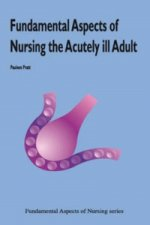 Fundamental Aspects of Nursing the Acutely Ill Adult