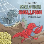 Tale of the Selfish Shellfish