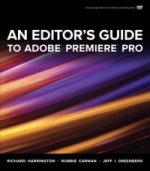 Editor's Guide to Adobe Premiere Pro